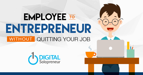 How to Go From Employee to Entrepreneur... Without Quitting Your Job | Digital Solopreneur