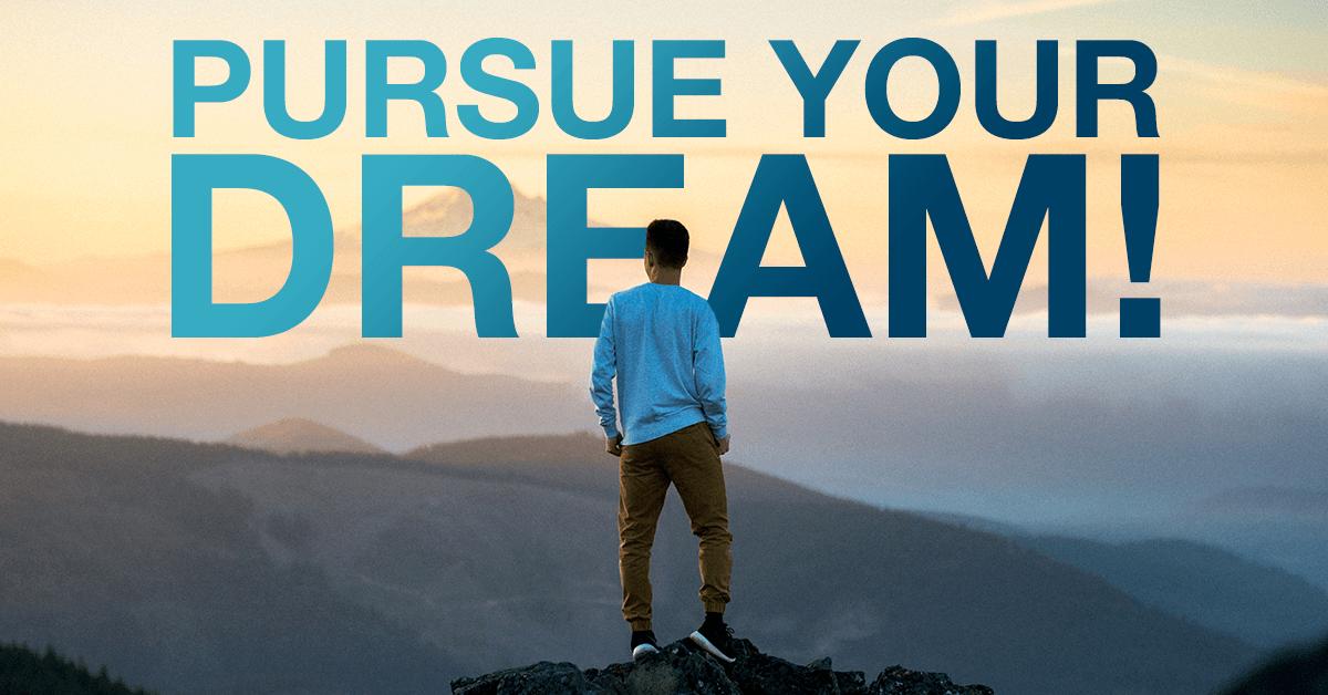 Pursue your dreams_DigitalSolopreneur
